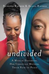 Undivided - Patricia Raybon, Alana Raybon (ISBN: 9780718035792)