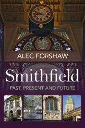Smithfield - Alec Forshaw (ISBN: 9780719816581)