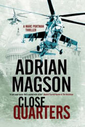 Close Quarters - A Thriller Set in Washington DC and Ukraine (ISBN: 9780727885043)
