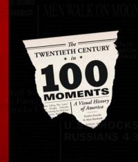 Twentieth Century in 100 Moments (ISBN: 9780760347430)