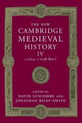 The New Cambridge Medieval History: Volume 4, C. 1024-C. 1198, Part 1 (ISBN: 9781107505841)