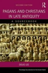 Pagans and Christians in Late Antiquity - A Sourcebook (ISBN: 9781138020320)
