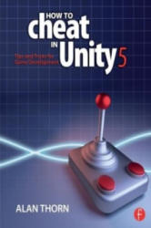 How to Cheat in Unity 5 - Tips and Tricks for Game Development (ISBN: 9781138802940)
