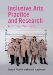Inclusive Arts Practice and Research - A Critical Manifesto (ISBN: 9781138841000)