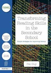 Transforming Reading Skills in the Secondary School - Simple Strategies for Improving Literacy (ISBN: 9781138892729)