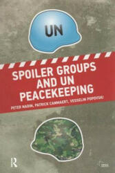Spoiler Groups and UN Peacekeeping (ISBN: 9781138924963)