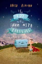 Boy Who Swam with Piranhas (ISBN: 9781406348026)