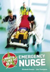 What's it Like to be a. . . ? Emergency Nurse (ISBN: 9781408114247)