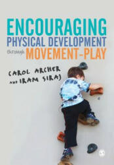 Encouraging Physical Development Through Movement-Play (ISBN: 9781446297124)