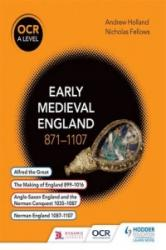 OCR A Level History: Early Medieval England 871-1107 (ISBN: 9781471836671)