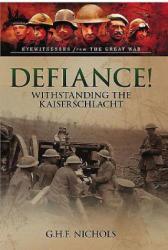 Defiance! - Withstanding the Kaiserschlacht (ISBN: 9781473833562)