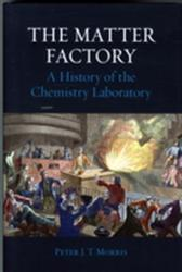 Matter Factory - A History of the Chemistry Laboratory (ISBN: 9781780234427)