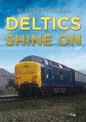 Deltics Shine on - Alastair McLean (ISBN: 9781781554616)