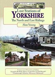 LOST STATIONS OF YORKSHIRE (ISBN: 9781857944532)
