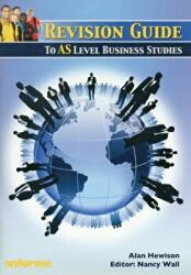 Revision Guide to AS Level Business Studies (ISBN: 9781905504848)