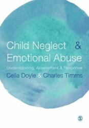 Child Neglect and Emotional Abuse - Understanding, Assessment and Response (ISBN: 9780857022318)