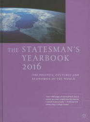 Statesman's Yearbook 2016 - The Politics, Cultures and Economies of the World (ISBN: 9781137439987)