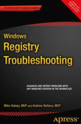 Windows Registry Troubleshooting - Mike Halsey, Andrew Bettany (ISBN: 9781484209936)