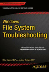 Windows File System Troubleshooting - Mike Halsey, Andrew Bettany (ISBN: 9781484210178)