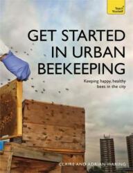 Get Started in Urban Beekeeping (ISBN: 9781473611733)