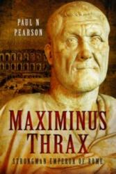 Maximinus Thrax - Paul N Pearson (ISBN: 9781473847033)
