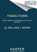 Tinseltown - Murder, Morphine, and Madness at the Dawn of Hollywood (ISBN: 9780062242198)