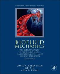 Biofluid Mechanics - An Introduction to Fluid Mechanics, Macrocirculation, and Microcirculation (ISBN: 9780128009444)
