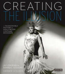 Creating the Illusion - A Fashionable History of Hollywood Costume Designers (ISBN: 9780762456611)
