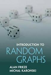 Introduction to Random Graphs - Alan Frieze, Michal Karonski (ISBN: 9781107118508)