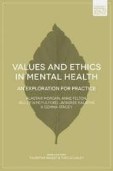 Values and Ethics in Mental Health - An Exploration for Practice (ISBN: 9781137382580)
