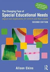 Changing Face of Special Educational Needs - Impact and Implications for SENCOs, Teachers and Their Schools (ISBN: 9781138797826)