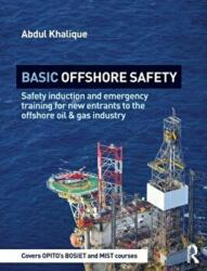 Basic Offshore Safety - Safety Induction and Emergency Training for New Entrants to the Offshore Oil & Gas Industry (ISBN: 9781138845916)
