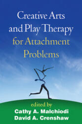 Creative Arts and Play Therapy for Attachment Problems (ISBN: 9781462523702)
