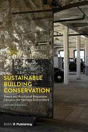 Sustainable Building Conservation - Theory and Practice of Responsive Design in the Heritage Environment (ISBN: 9781859465424)