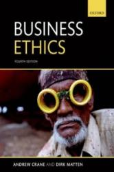 Business Ethics - Andrew Crane, Dirk Matten (ISBN: 9780199697311)