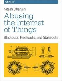 Abusing the Internet of Things - Nitesh Dhanjani (ISBN: 9781491902332)