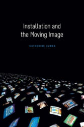 Installation and the Moving Image (ISBN: 9780231174503)