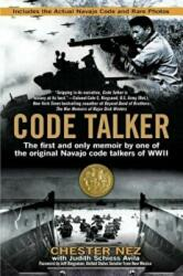 Code Talker - The First and Only Memoir by One of the Original Navajo Code Talkers of WWII (ISBN: 9780425247853)