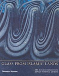 Glass from Islamic Lands - The Al-Sabah Collection at the Kuwait National Museum (ISBN: 9780500976074)