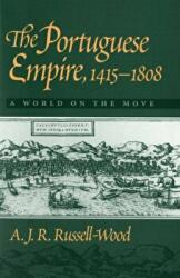 Portuguese Empire, 1415-1808 - A J R Russell-Wood (ISBN: 9780801859557)