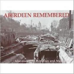Aberdeen Remembered (ISBN: 9781840332681)