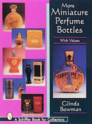 More Miniature Perfume Bottles (ISBN: 9780887409998)