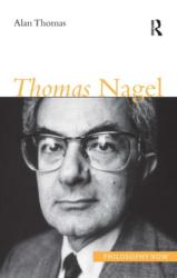 Thomas Nagel - Alan Thomas (ISBN: 9781844650354)