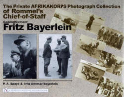 Private Afrikakorps Photograph Collection of Rommel's Chief-of-Staff Generalleutnant Fritz Bayerlein (ISBN: 9780764320651)