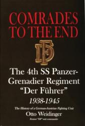 """Comrades to the End - The 4th SS Panzer-grenadier Regiment """"Der Fuhrer"""" 1938-1945 - The History of a German-Austrian Fighting Unit (ISBN: 9780764305931)"""