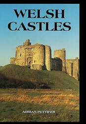 Welsh Castles - A Guide by Counties (ISBN: 9780851157788)
