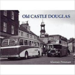 Old Castle Douglas - Alastair Penman (ISBN: 9781840330359)