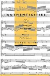 Authenticities - Philosophical Reflections on Musical Performance (ISBN: 9780801484803)