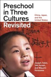 Preschool in Three Cultures Revisited - China, Japan, and the United States (ISBN: 9780226805047)