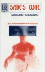 Sade's Wife - The Woman Behind the Marquis (ISBN: 9780720609585)